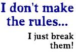 I don't make them I break them