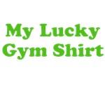 My Lucky Gym Shirt