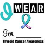 I Wear Thyroid Cancer Ribbon T-Shirts