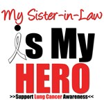 Lung Cancer Hero (Sister-in-Law) Shirts & Gifts