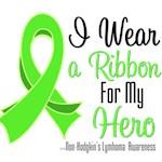 I Wear a Ribbon For My Hero Non-Hodgkin's Lymphoma