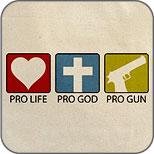 Pro Life Pro God Pro Gun T-Shirts