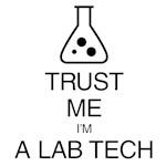 Trust Me, I'm a Lab Tech