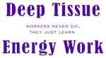 Deep Tissue Energy Work