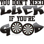 Don't Need Luck If You're Good