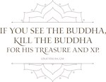 If you see the Buddha, kill the Buddha for his Tre
