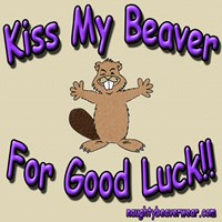 Kiss My Beaver For Luck