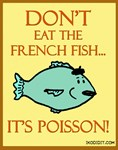 Don't Eat The French Fish