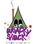 The Whacky Shack - Idora