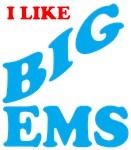 I LIKE BIG EMS