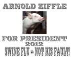 Arnold Ziffle for president 2012 Swine flu -- not