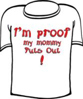I'm Proof My Mommy Puts Out