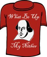 What Be Up My Nither Funny Phrases on T-shirts