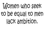 Women who seek to be equal to men