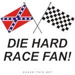 REBEL  & CHECKERED FLAG<br />DIE HARD RACE FAN