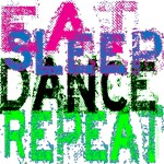 Eat Sleep Dance Repeat by DanceShirts.com