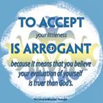 ACIM-To accept your littleness is arrogant