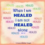ACIM-I am not healed alone
