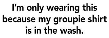 Groupie Shirt
