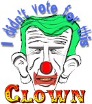 I didn't vote for this CLOWN