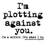 I'm Plotting Against You (It's What I Do)