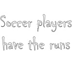 Soccer Players Have The Runs