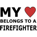 My Heart Belongs To A Firefighter