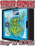 Server Gremlins