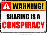 Sharing is a CONSPIRACY!