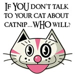 If YOU don't tell your cat about catnip... WHO wil