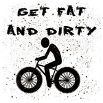 FAT BIKE-GET FAT AND DIRTY