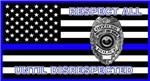 RESPECT ALL POLICE, UNTIL DISRESPECTED