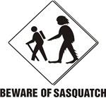 Beware Sasquatch