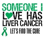 Someone I Love Has Liver Cancer Shirts & Gifts