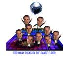 Too Many Dicks on the Dance Floor