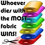 Whoever dies with the most fabric wins!