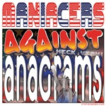 Americans Against Anagrams ['Maniacers' ;)]