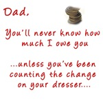 Dad, You'll Never Know...