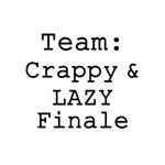 Team Crappy Lazy Finale