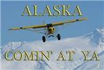 ALASKA COMIN' AT YA