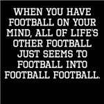 When You Have Football On Your Mind