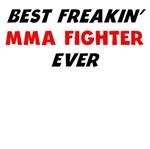 Best Freakin' MMA Fighter Ever