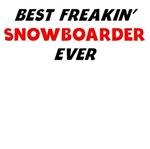 Best Freakin' Snowboarder Ever