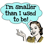 I'm Smaller Dieting T-shirts and Gifts