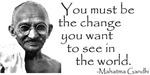Gandhi Quote - Be the change...