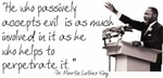 He who passively accepts evil is as much involved