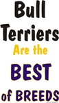 Bull Terriers are the Best of Breeds Design