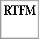 RTFM (read the fucking manual)