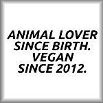 Animal lover since birth. Vegan since 2012.