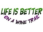 Life is Better - on a wine trail